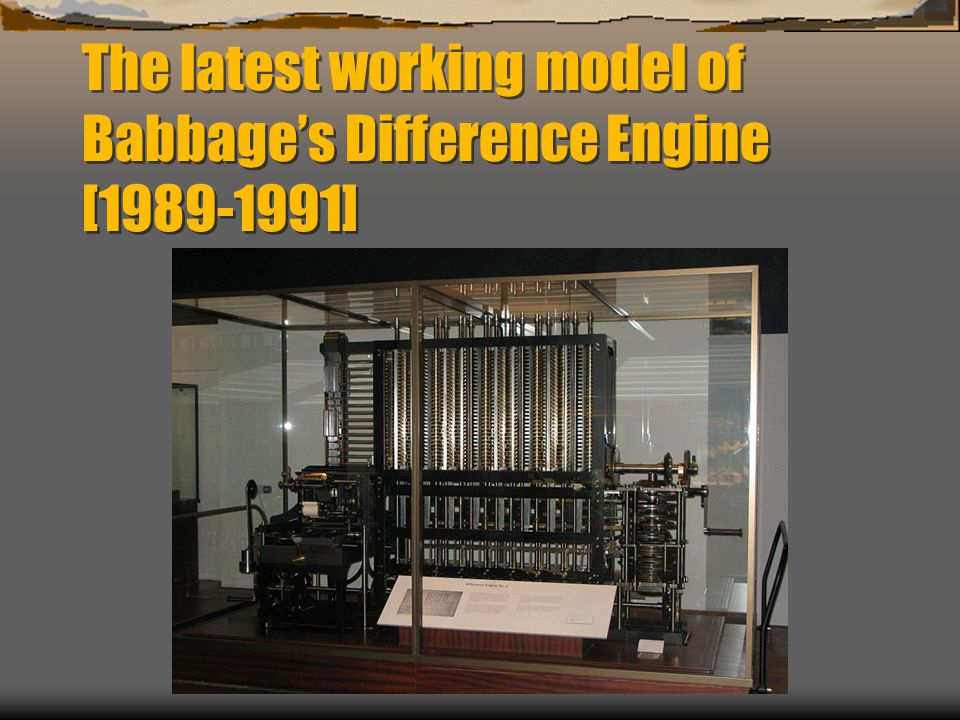 The latest working model of Babbage's Difference Engine [1989-1991]